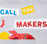 Call for makers