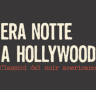 Era notte a Hollywood